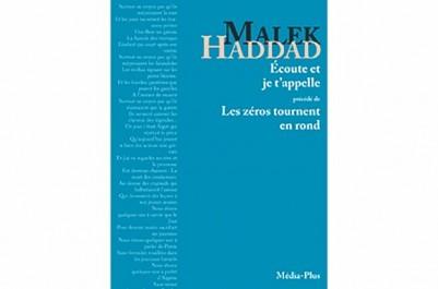 """Elles figuraient parmi les oeuvres phares de Malek haddad:  """"Les zéros tournent en rond"""" et """"Ecoute et je t'appelle"""" réédités chez Média-Plus"""