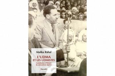 L'ouvrage sort à peine des imprimeries: L'UDMA et les Udmistes de Malika Rahal