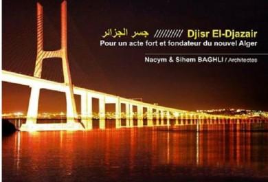 Djisr el Djazair: Un pont sur la baie d'Alger pour lier, tisser et faire rêver