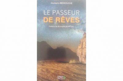 Poésie/ «Le Passeur de rêves» de Mustapha Bekkouche : «Le cœur contre la raison se rebelle»…