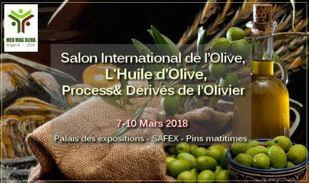 MED MAG OLIVA Algérie 2018: le Salon International de l'Olive, Huile d'Olive, Process& Dérivés de l'Olivier du 07 au 10 mars