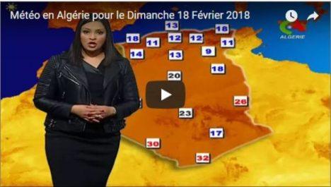 Vidéo – Prévisions météo pour dimanche 18 février 2018 en Algérie