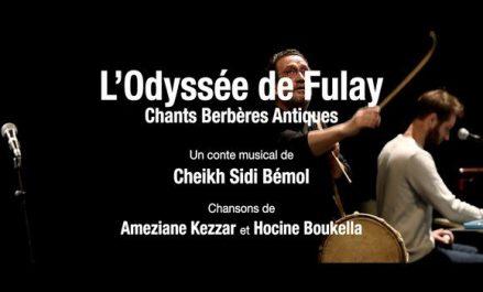 «L'odyssée de Fulay, chants berbères antiques» en tournée à partir de lundi