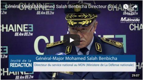 Le général-major Mohamed Benbicha : les appréhensions de certains jeunes vis-à-vis du Service national sont infondées
