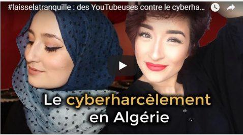 Les hauts parleurs: Des youtubeuses algériennes témoignent contre le Cyber-harcèlement