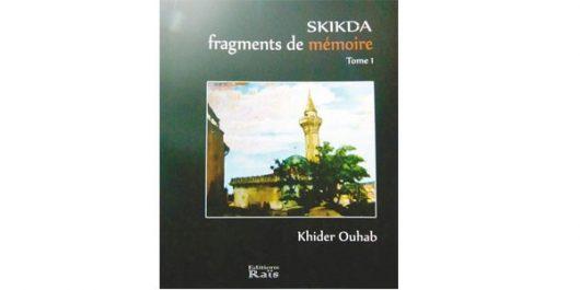 """Parution de """"Skikda, fragments de mémoire"""", de Khider Ouhab: Un ouvrage pour la mémoire collective"""