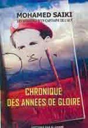Hommage – echronique des années de gloire de Mohamed Saïki: Le devoir de témoigner