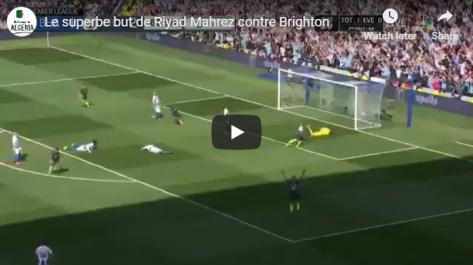 Mahrez passeur et buteur face à Brighton [vidéo]