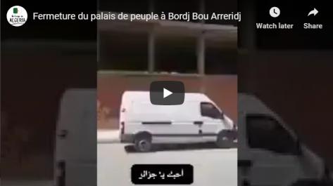 Le «palais du peuple» de Bordj Bou Arreridj a été fermé [vidéo]