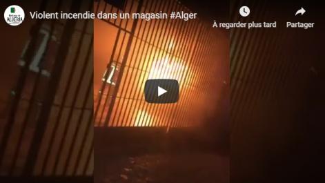 Violent incendie dans un magasin à Alger-centre