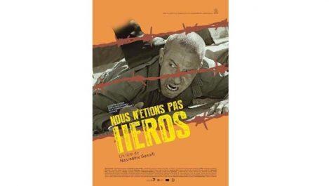 Sortie dans plusieurs salles de «Nous n'étions pas héros» de Nasreddine Guenifi