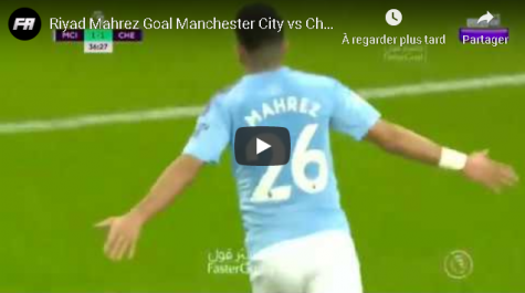 Superbe but de Riyad Mahrez face à Chelsea