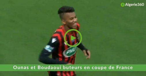 Vidéo | Ounas et Boudaoui buteurs en coupe de France